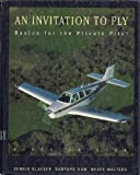 An Invitation to Fly: Basics for the Private Pilot/With Metar/Taf Update