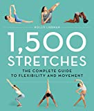 1,500 Stretches: The Complete Guide to Flexibility and Movement (English Edition)