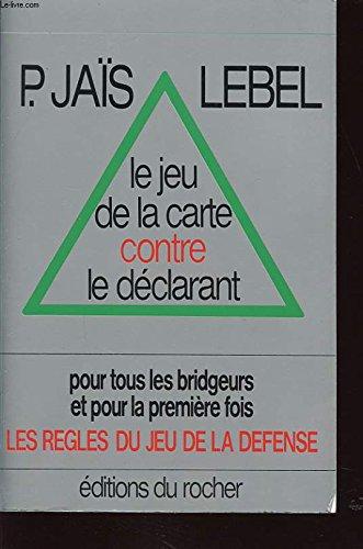 Le jeu de la carte contre le déclarant par Pierre Jaïs