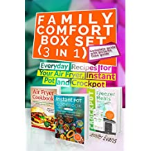 Family Comfort Box Set (3 in 1) - Everyday Recipes for Your Air Fryer, Instant Pot and Crockpot (English Edition)
