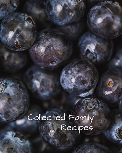 COLLECTED FAMILY RECIPES: Blank Recipe Book to Collect Recipes You Love in, Your Own Custom Cookbook, this 8 x 10 132 page journal has room for 63 ... and it has a conversion chart in the front (Bbq-chart)