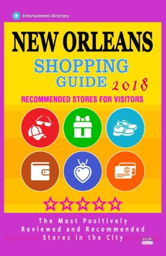 New Orleans Shopping Guide 2018: Best Rated Stores in New Orleans, Louisiana - Stores Recommended for Visitors, (Shopping Guide 2018)