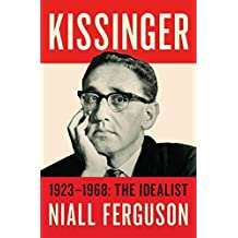 [(Kissinger : 1923-1968: The Idealist)] [By (author) Niall Ferguson] published on (September, 2015)