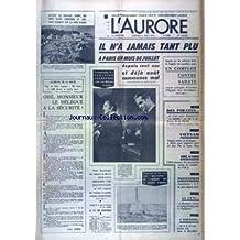 AURORE (L') [No 8683] du 02/08/1972 - IL N'A JAMAIS TANT PLU A PARIS UN MOIS DE JUILLET DEPUIS 100 ANS -PRESIDENTIELLE US / EAGLETON ABANDONNE MAIS C'EST MCGOVEN LE PERDANT -OHE MONSIEUR LE DELEGUE A LA SECURITE PAR GUERIN -BOKASSA ORGANISE UNE BASTONNADE ET FAIT EXPOSER LS VIICTIMES EN PUBLIC -LES SOLITAIRS DE L'AURORE -IRLANDE / L'EIRE ANNONCE DES POURSUITES CONTRE LES REBELLES DE L'IRA -VIETNAM / VOYAGE DE KISSINGER A PARIS POUR NEGOCIER AVEC LE DUC THO ET XUAN THUY -DES PIRATES DE L'AIR NO