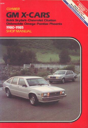 Gm X Cars Buick Skylark Chevrolet Citation Oldsmobile Omega Pontiac Phoenix 1980 1985
