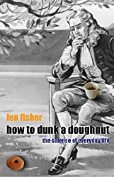 How to Dunk a Doughnut: Using Science in Everyday Life