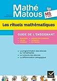 Mathé-Matous MS, éd. 2012 - Les rituels mathématiques, Guide pédagogique
