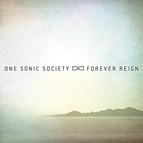 Forever Reign by One Sonic Society (2012-01-24)