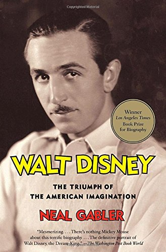 walt-disney-the-triumph-of-the-american-imagination