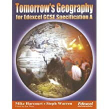 Tomorrow's Geography: A GCSE text for Edexcel Specification A