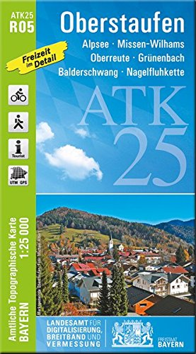 ATK25-R05 Oberstaufen (Amtliche Topographische Karte 1:25000): Alpsee, Missen-Wilhams, Oberreute, Grünenbach, Balderschwang, Nagelfluhkette (ATK25 Amtliche Topographische Karte 1:25000 Bayern)