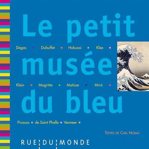 Le petit musée du bleu : 13 oeuvres