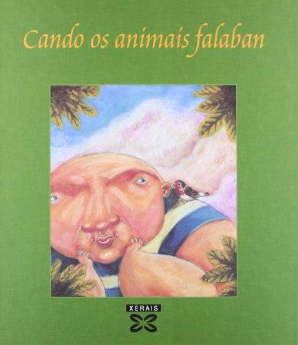 Cando os animais falaban: Cen historias daquel tempo (Infantil E Xuvenil - Edicións Singulares) por Antonio Reigosa