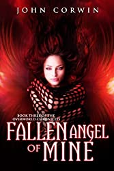 Fallen Angel of Mine: Book Three of the Overworld Chronicles (Volume 3) by John Corwin (2012-12-18)