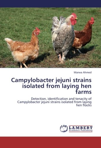 Campylobacter Jejuni Strains Isolated from Laying Hen Farms por Ahmed Marwa