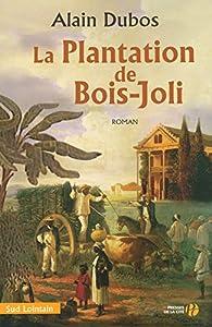 """Afficher """"La plantation de Bois-Joli"""""""