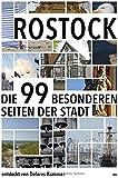Rostock: Die 99 Besonderheiten der Stadt - Dolores Kummer