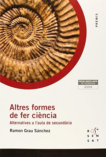 Altres formes de fer ciència: Alternatives a l'aula de secundària (Premis) - 9788492748310