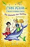 Mariella Meermädchen - Die Melodie der Delfine: Band 8