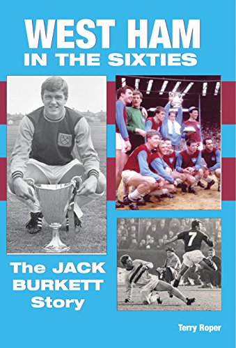 West Ham In The Sixties: The Jack Burkett Story (English Edition) por Terry Roper