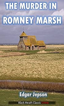 The Murder in Romney Marsh (Black Heath Classic Crime) by [Jepson, Edgar]