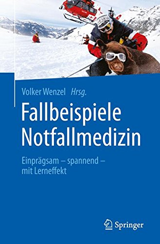 Fallbeispiele Notfallmedizin: Einprägsam - spannend - mit Lerneffekt (Telecommunications and Informa)