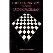 The Opening Game in Chess by Ludek Pachman (1982-01-01)