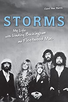 Storms: My Life with Lindsey Buckingham and Fleetwood Mac by [Harris, Carol Ann]