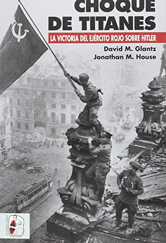 Choque de titanes: La victoria del Ejército Rojo sobre Hitler