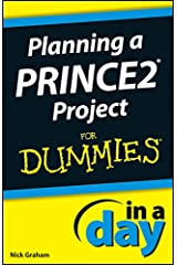 Planning a PRINCE2 Project In A Day For Dummies Kindle Edition