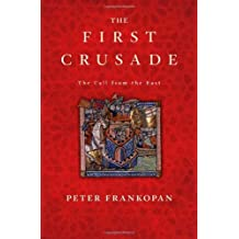 The First Crusade: The Call from the East by Peter Frankopan (2012-04-01)