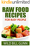 Raw Food Recipes for Busy People