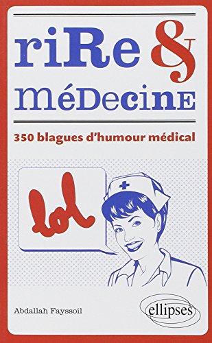 Rire & Médecine 350 Blagues d'Humour Médical