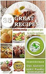 35 Fabulosas Recetas Que Quisieras Que Tu Madre Cocinara (Spanish Edition)