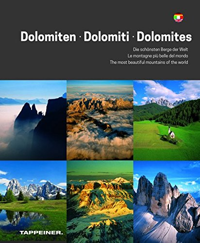 scaricare ebook gratis Dolomiti. Le montagne più belle del mondo. Ediz. italiana, tedesca e inglese PDF Epub