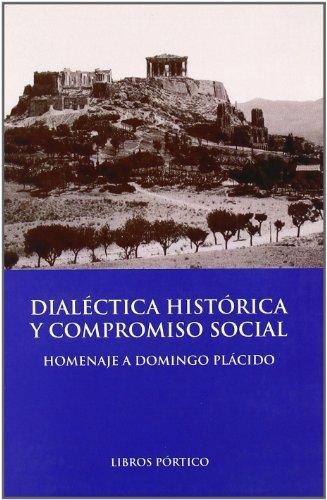 Dialectica historica y compromiso social : homenaje a domingo placido(3 vols.)
