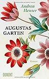 Augustas Garten: Roman von Andrea Heuser