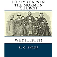 Forty Years in the Mormon Church: Why I Left It! (English Edition)