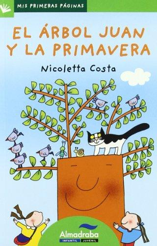 Arbol Juan Y La Primavera, El (Lp) 24 (Mis Primeras Páginas) por Nicoletta Costa