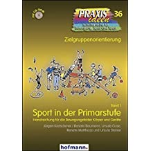 Sport in der Primarstufe - Band 1: Handreichung für die Bewegungsfelder Körper und Geräte