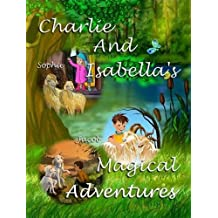 Charlie And Isabella's Magical Adventures by Felicity McCullough (2012-01-13)