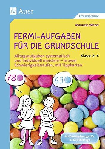 Fermi-Aufgaben für die Grundschule - Klasse 2-4: Alltagsaufgaben systematisch und individuell meistern - in zwei Schwierigkeitsstufen, mit Tippkarten