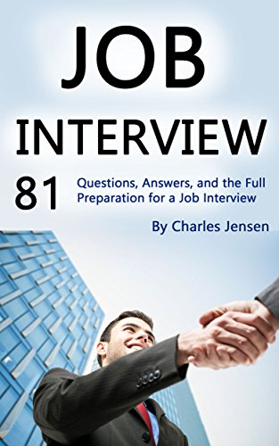 job-interview-81-questions-answers-and-the-full-preparation-for-a-job-interview-english-edition