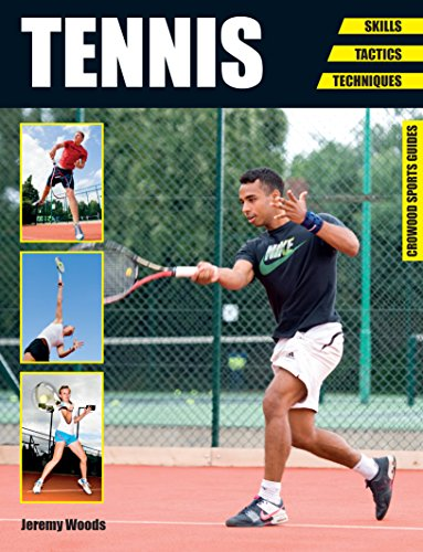 Tennis: Skills - Tactics - Techniques (Crowood Sports Guides) (English Edition) por Jeremy Woods