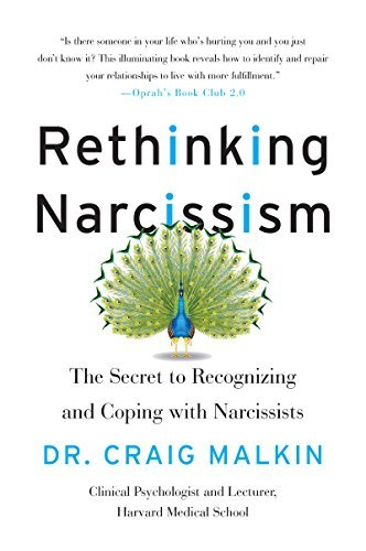 Rethinking Narcissism: The Secret to Recognizing-and Coping with-Narcissists by Dr. Craig Malkin (July 05,2016)