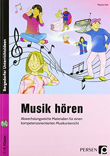 Musik hören: Abwechslungsreiche Materialien für einen kompetenzorientierten Musikunterricht (1. bis 4. Klasse)