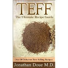 Teff: The Ultimate Recipe Guide - Over 30 Gluten Free Recipes (English Edition)
