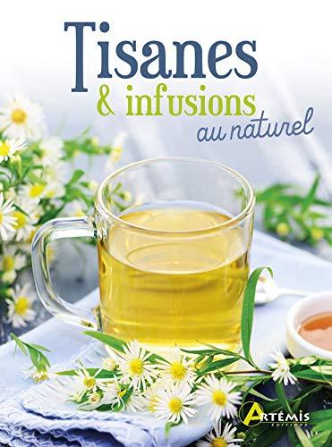 Tisanes & infusions au naturel par  (Broché - Apr 15, 2019)