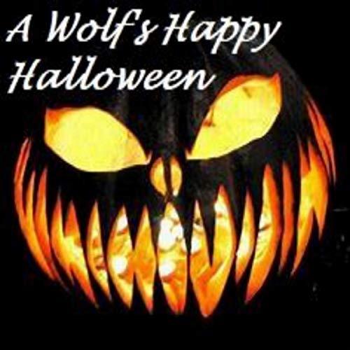 A Wolf's Happy Halloween [Explicit] (Happy Halloween Hop Hip)