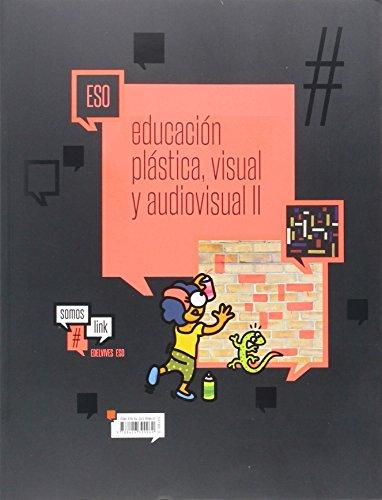 Educación Plástica, visual y audivisual II ESO (SomosLink) - 9788426399960